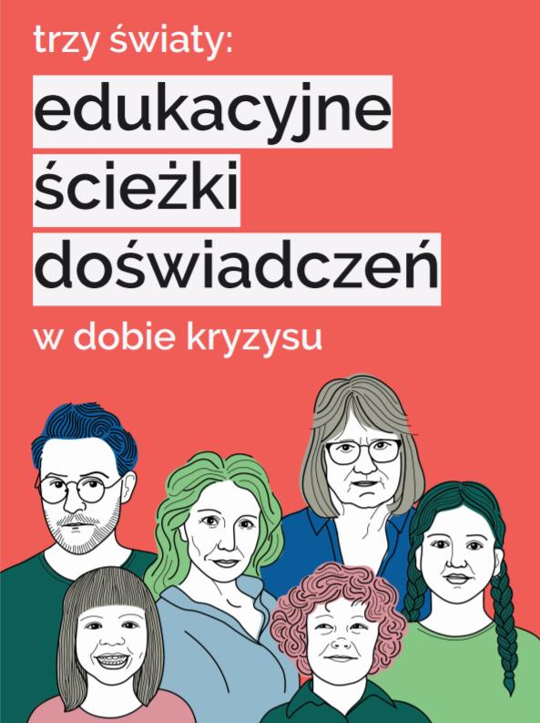 """okładka raportu """"Trzy światy: edukacyjne ścieżki doświadczeń w dobie kryzysu"""""""
